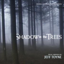 Shadow In The Trees (Jeff Toyne) Soundtrack