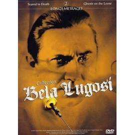 Collection Bela Lugosi - Scared To Death / Ghosts On The Loose